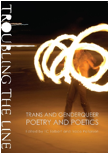 Troubling the Line: Trans and Genderqueer Poetry and Poetics ...